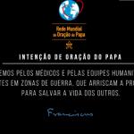 Papa na intenção de abril: rezar pelos médicos e equipes em zonas de guerra
