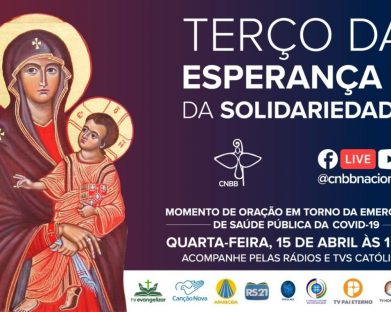 Reze o Terço da Esperança e da Solidariedade nesta quarta-feira, 15 de abril, às 15h30
