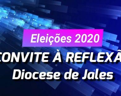 """""""ELEIÇÕES 2020 - CONVITE À REFLEXÃO"""""""