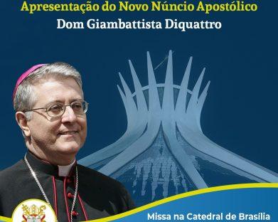 ACOLHIDA AO NOVO NÚNCIO APOSTÓLICO TERÁ MISSA NA CATEDRAL DE BRASÍLIA E VISITA À SEDE DA CNBB