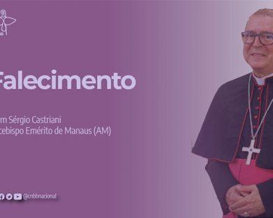 Faleceu Dom Sérgio Castriani, arcebispo emérito de Manaus (AM)