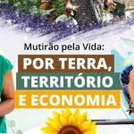 """Em março e abril, 6ª Semana Social Brasileira vai discutir o tema: """"Mutirão pela vida – terra, território e economia"""""""